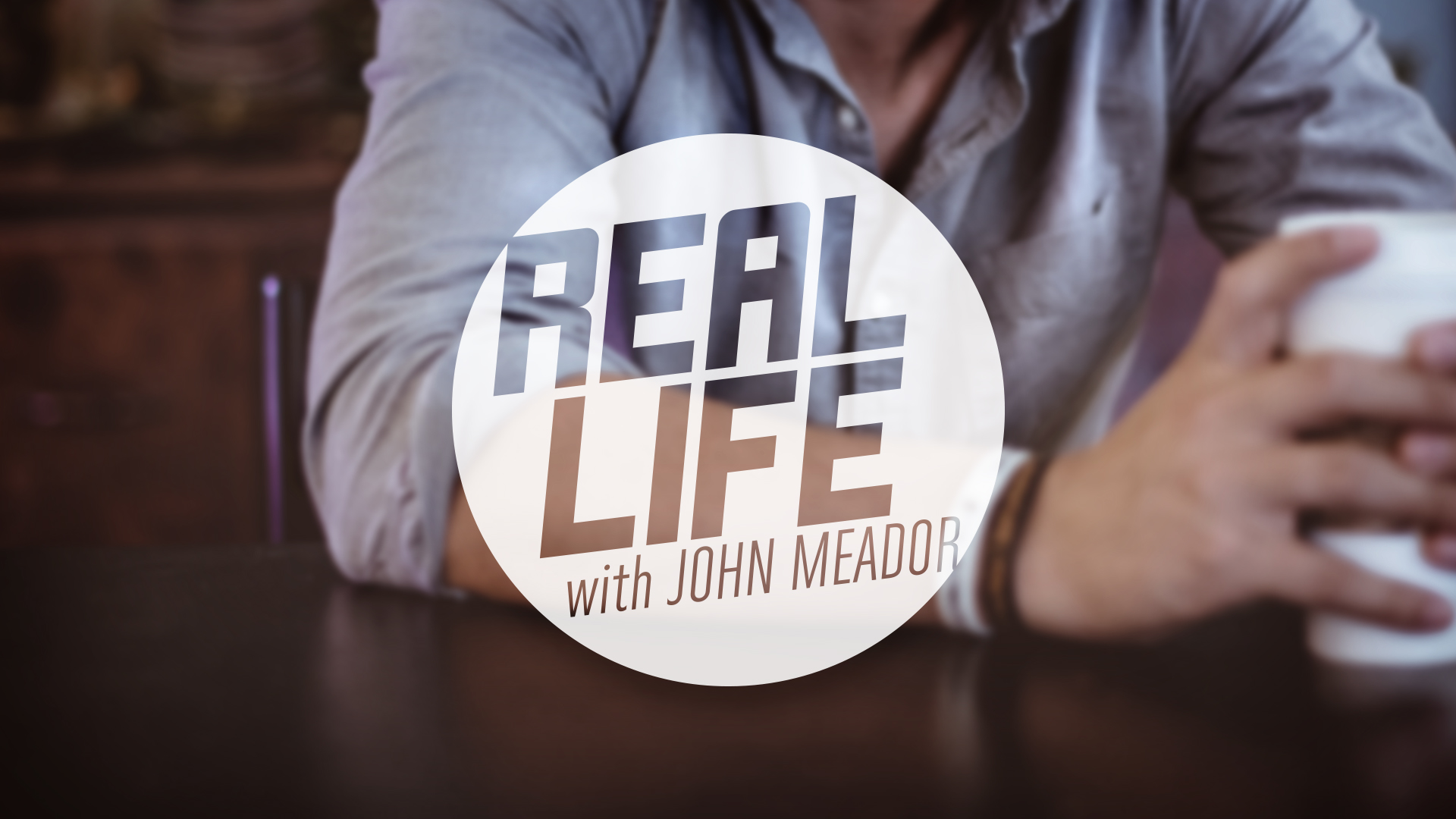 Real Life with John Meador